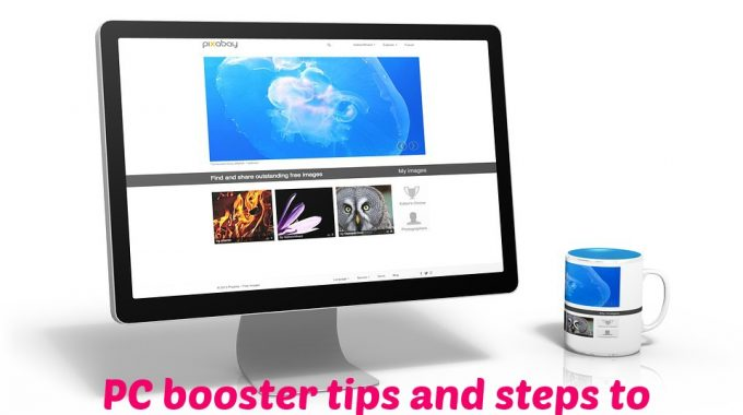 PC booster tips and steps to improve your PC performance