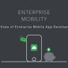 An Evaluation of Future of Enterprise Mobile App Development