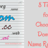 8 Tips for Choosing Domain Name Registrar