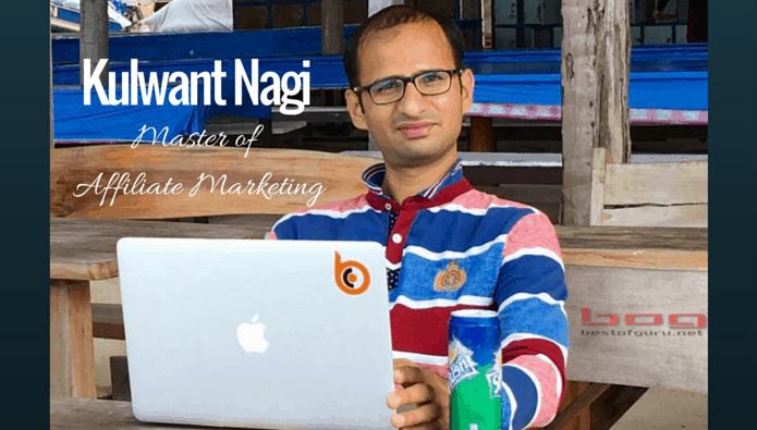 Kulwant Nagi – Master of Affiliate Marketing