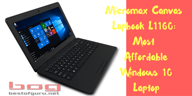 Micromax Canvas Lapbook L1160: Most Affordable Windows 10 Laptop