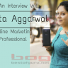 Yogita Aggarwal Interview: Online Marketing Professional