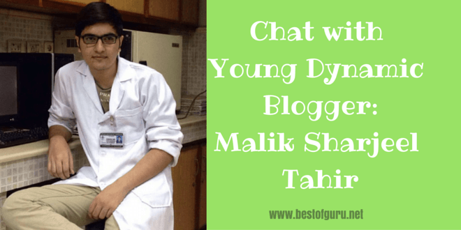 Chat with Young Dynamic Blogger: Malik Sharjeel Tahir