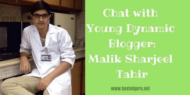 Chat with Young Dynamic Blogger: Malik Sharjeel Tahir