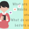 What are various Mobile Apps and What do users look before using?