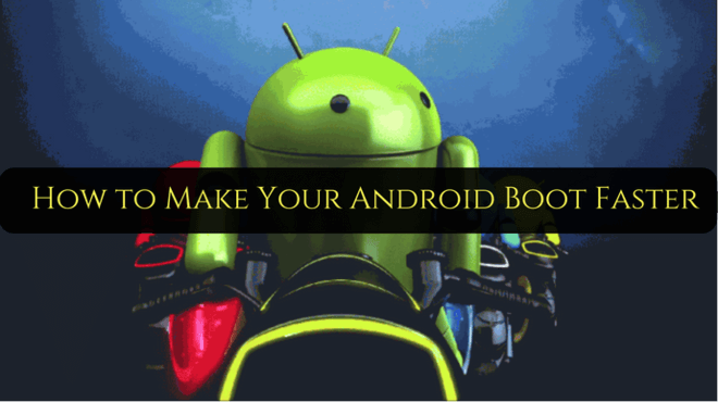 Android Device Boot Faster