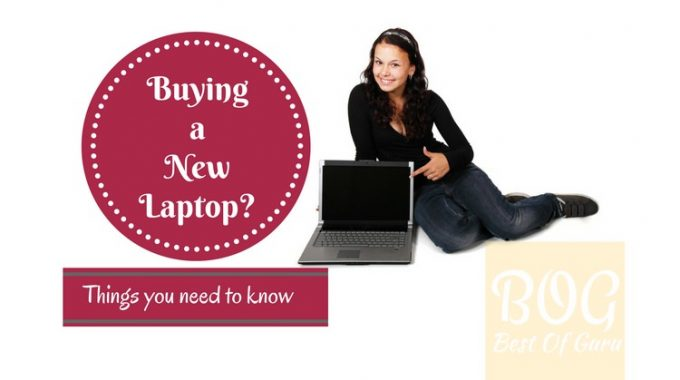 Buying a New Laptop? – Things to Consider Before buying