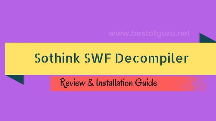 Sothink SWF Decompiler – Review and Installation guide