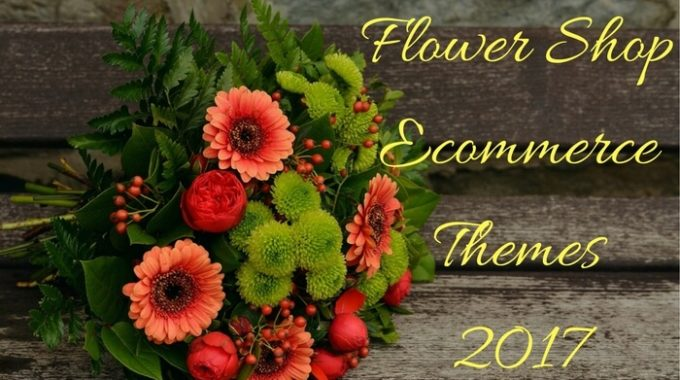 Feel the Touch of Spring: Flower Shop Ecommerce Themes 2017