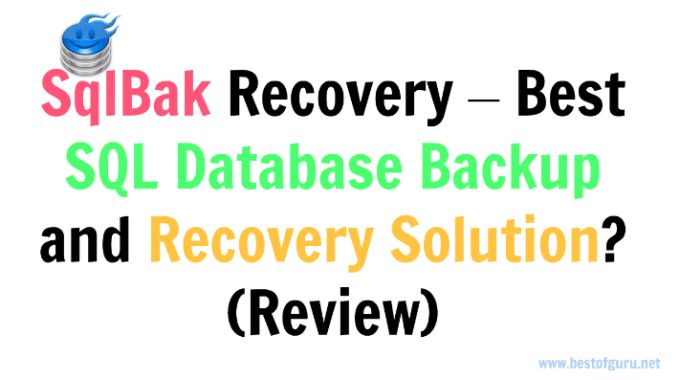 SQLBak Recovery – Best SQL Database Backup and Recovery Solution?