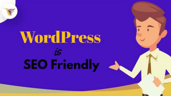 WordPress Blogging Platform - WordPress is SEO friendly