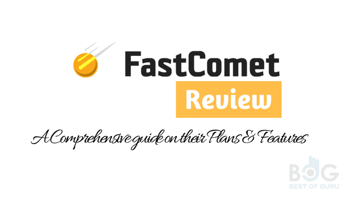 FastComet Review – A Comprehensive guide on their Plans & Features