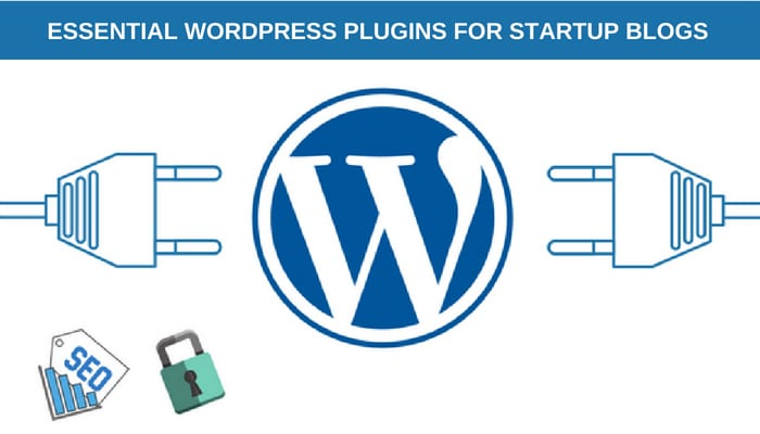 List of Essential WordPress Plugins need to install on Startup Blogs
