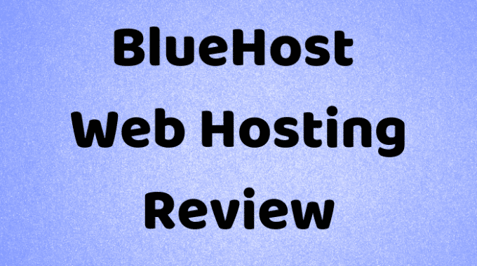 Bluehost Web Hosting review – Everything You Need To Know