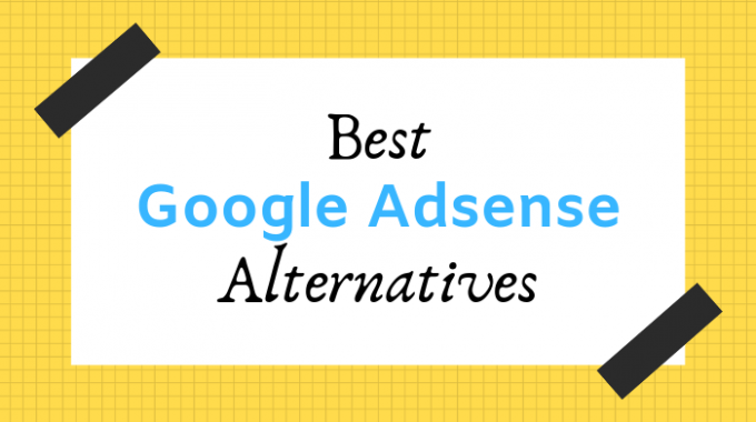 12 Best Google Adsense Alternatives for Website Owners [2020]